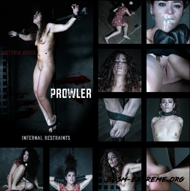Prowler, Victoria is violated and tormented. With Victoria Voxxx (2019/HD) [INFERNAL RESTRAINTS]