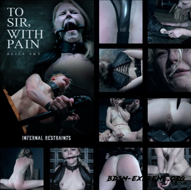 To Sir, With Pain - Alice endures for Sir. With Alice (2019/HD) [INFERNAL RESTRAINTS]