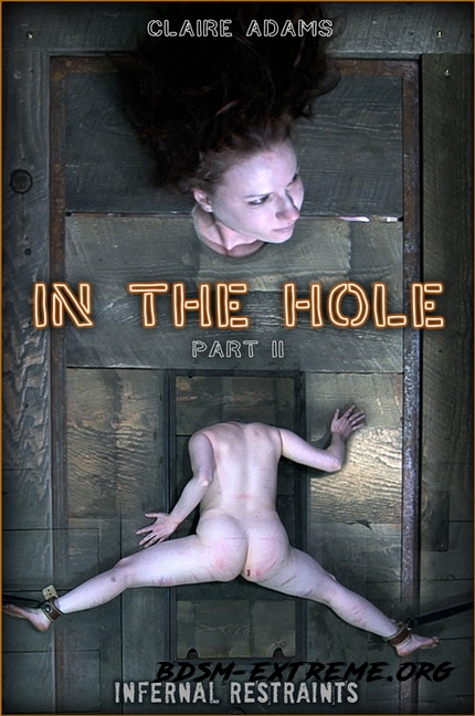 IN THE HOLE II With Claire Adams (2020/HD) [InfernalRestraints]