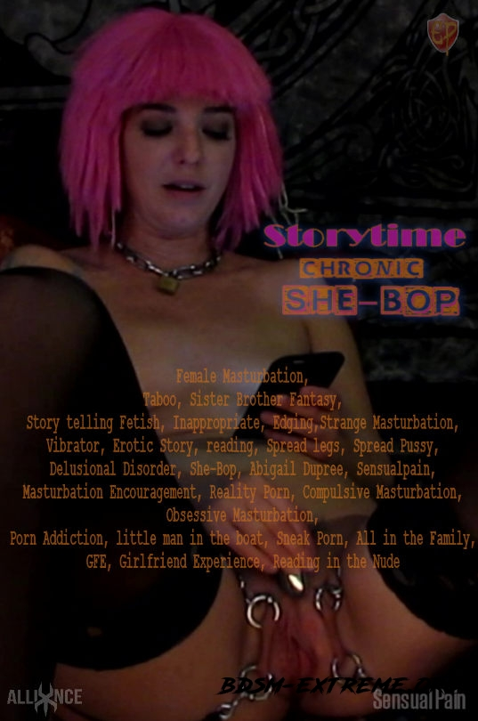 Storytime Chronic She Bop With Abigail Dupree (2020/HD) [SensualPain]